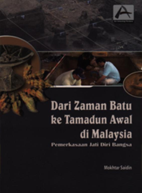 Dari Zaman Batu ke Tamadun Awal di Malaysia: Pemerkasaan Jati Diri Bangsa
