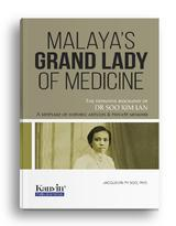 Malaya's Grand Lady of Medicine- Dr.Soo Kim Lan