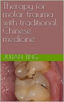 Therapy for molar trauma with traditional Chinese medicine